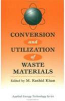 Conversion And Utilization Of Waste Materials