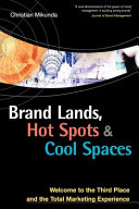 Brand Lands, Hot Spots & Cool Spaces