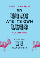 Selections from My Goat Ate Its Own Legs, Volume One [Pdf/ePub] eBook