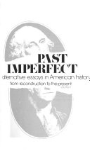 Past Imperfect  Alternative Essays in American History  From Reconstruction to the present