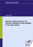 Women s advancement in the German hospitality industry despite of the glass ceiling