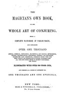 The Magician s Own Book  Or  The Whole Art of Conjuring