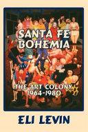 Santa Fe Bohemia: The Art Colony, 1964-1980