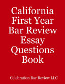 California First Year Bar Review Essay Questions Book