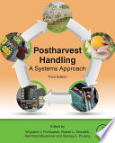 """Postharvest Handling: A Systems Approach"" by Wojciech J. Florkowski, Robert L. Shewfelt, Stanley E. Prussia, Nigel Banks"