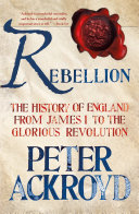 Rebellion: The History of England from James I to the Glorious Revolution Pdf/ePub eBook
