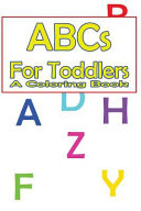 Abcs for Toddlers Coloring Book Book PDF
