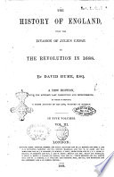 History of England from the Invasion of Julius Caesar to the Revolution in 1688 by David Hume