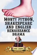 Monty Python, Shakespeare and English Renaissance Drama