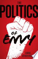 The Politics of Envy Book PDF