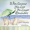 When Someone You Love No Longer Remembers Book
