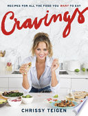 """Cravings: Recipes for All the Food You Want to Eat: A Cookbook"" by Chrissy Teigen, Adeena Sussman"