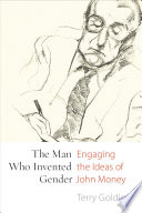 The Man Who Invented Gender