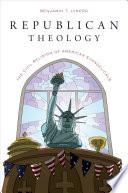 Republican Theology The Civil Religion Of American Evangelicals [Pdf/ePub] eBook