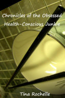 Chronicles of the Obsessed Health-Conscious Junkie Pdf/ePub eBook