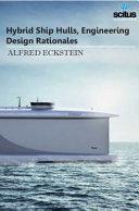 Hybrid Ship Hulls, Engineering Design Rationales