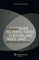 Guide to United States Customs and Trade Laws After the Customs Modernization Act