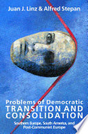 Problems of Democratic Transition and Consolidation
