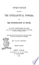 Inquiries Concerning the Intellectual Powers and the Investigation of Truth by John Abercrombie