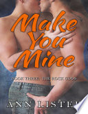 Make You Mine Book Three The Rock Gods