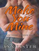 Make You Mine - Book Three: The Rock Gods