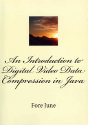 An Introduction to Digital Video Data Compression in Java