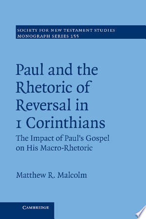 Download Paul and the Rhetoric of Reversal in 1 Corinthians Free PDF Books - Free PDF