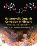 Heterocyclic Organic Corrosion Inhibitors