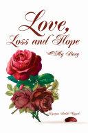 Love, Loss and Hope