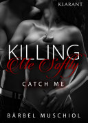 Killing Me Softly. Catch Me
