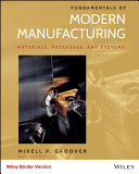 Fundamentals Of Modern Manufacturing Materials Processes And Systems 6th Edition Book PDF