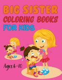 Big Sister Coloring Books For Kids Ages 6-10