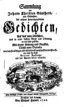 Sammlung von J. C. G.'s ... bis anhero edirten deutschen und lateinischen Gedichten. Auf das neue übersehen, etc