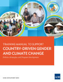 Training Manual to Support Country Driven Gender and Climate Change