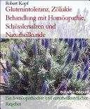 Glutenintoleranz, Zöliakie Behandlung mit Homöopathie, Schüsslersalzen (Biochemie) und Naturheilkunde