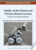 Mobile Ad Hoc Robots and Wireless Robotic Systems  Design and Implementation Book