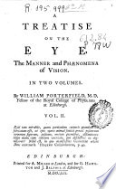 A Treatise On The Eye The Manner And Phaenomena Of Vision In Two Volumes