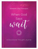 When God Says Wait  A Devotional Thought Journal