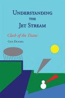 Understanding the Jet Stream