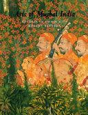 Arts Of Mughal India Book PDF