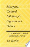 Misogyny Cultural Nihilism Oppositional Politics