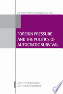 Foreign Pressure And The Politics Of Autocratic Survival
