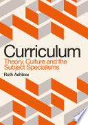 Curriculum  Theory  Culture and the Subject Specialisms