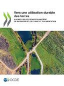 Pdf Vers une utilisation durable des terres Aligner les politiques en matière de biodiversité, de climat et d'alimentation Telecharger