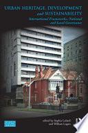 Urban Heritage, Development and Sustainability  : International Frameworks, National and Local Governance