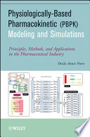 Physiologically Based Pharmacokinetic  PBPK  Modeling and Simulations