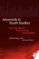 Keywords in Youth Studies  : Tracing Affects, Movements, Knowledges