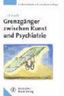 Grenzgänger zwischen Kunst und Psychiatrie