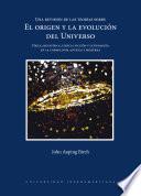Una revisión de las teorías sobre el origen y la evolución del Universo. Física, metafísica, ciencia ficción y (a)teología en la cosmología antigua y moderna