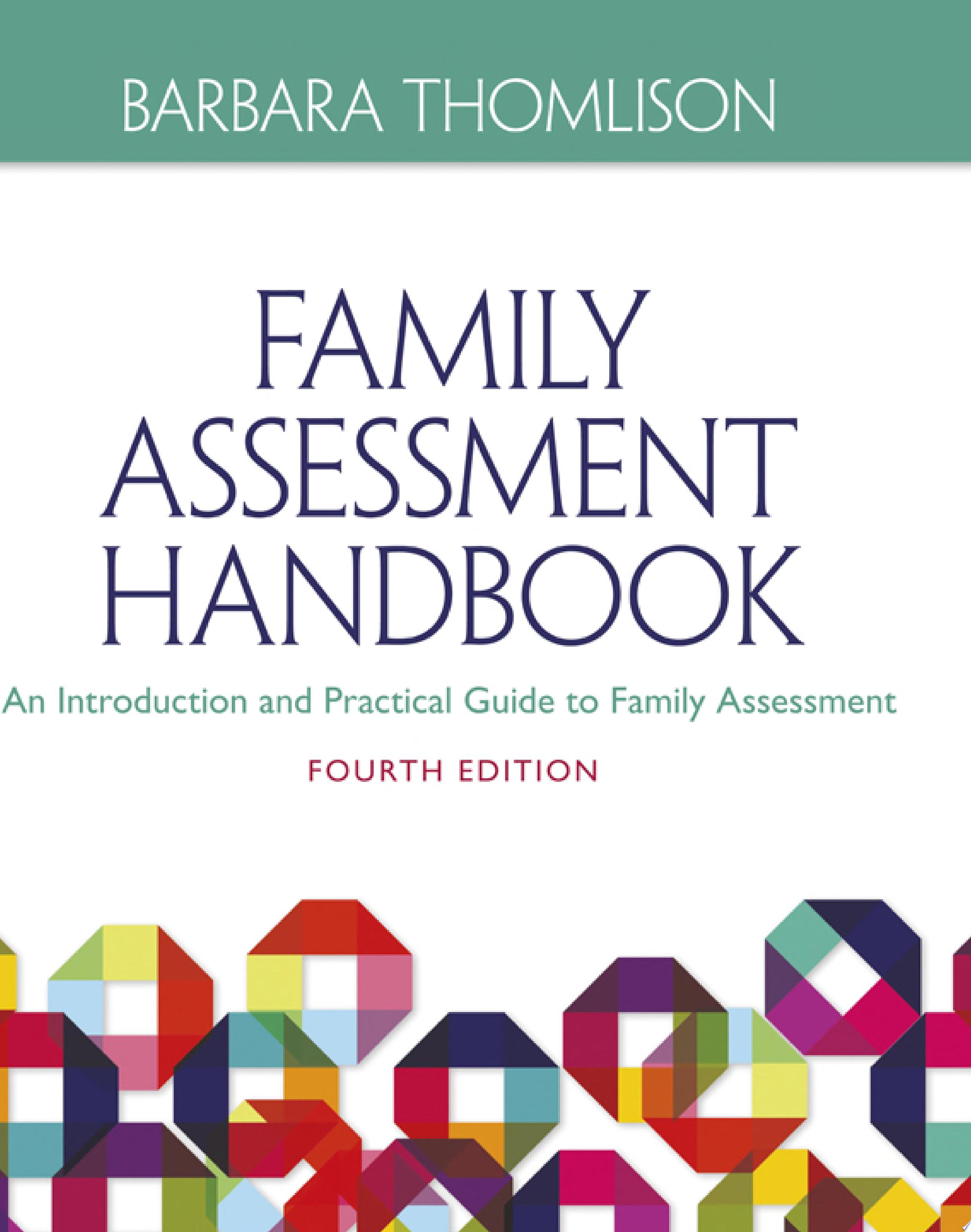 Family Assessment Handbook  An Introductory Practice Guide to Family Assessment